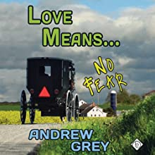 Love Means No Fear | Livre audio Auteur(s) : Andrew Grey Narrateur(s) : Sean Crisden