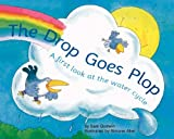 img - for The Drop Goes Plop: A First Look at the Water Cycle (First Look: Science) book / textbook / text book