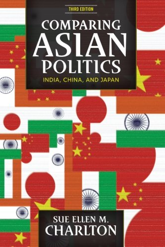 Comparing Asian Politics: India, China, and Japan