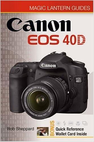 Magic Lantern Guides: Canon EOS 40D written by Rob Sheppard