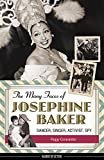 img - for The Many Faces of Josephine Baker: Dancer, Singer, Activist, Spy (Women of Action) book / textbook / text book