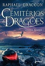 Cemitérios de Dragões (Legado Ranger Livro 1)