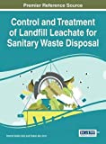 img - for Control and Treatment of Landfill Leachate for Sanitary Waste Disposal (Advances in Environmental Engineering and Green Technologies) book / textbook / text book