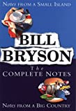Bill Bryson Bill Bryson The Complete Notes: Notes from a Small Island / Notes from a Big Country