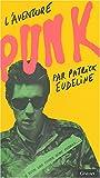 echange, troc P. Eudeline - L'aventure punk