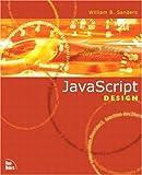 JavaScript Design (0735711674) by Sanders, William B.