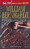 Blind Justice A Novel of Suspense (0345486978) by Bernhardt, William