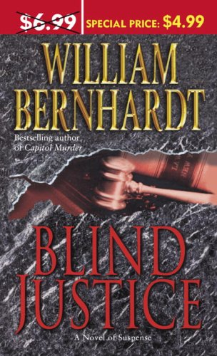 Blind Justice : A Novel of Suspense, WILLIAM BERNHARDT