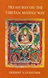 Treasures on the Tibetan Middle Way: A Newly Revised Edition of Tibetan Buddhism Without Mystification (0394731751) by Guenther, Herbert V.