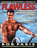 img - for Flawless: The 10-Week Total Image Method for Transforming Your Physique book / textbook / text book