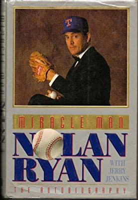 Miracle Man: Nolan Ryan : The Autobiography