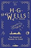 The Shape Of Things To Come H.G. Wells
