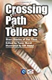 img - for Crossing the Path of Tellers: Short Stories of Our Time book / textbook / text book