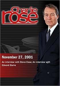 Charlie Rose with Steve Case; Edward Burns (November 27, 2001)