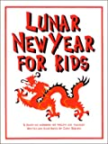 Lunar New Year for Kids : A Hands-on Workbook for Parents and Teachers