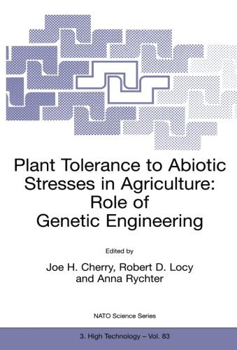 Plant Tolerance to Abiotic Stresses in Agriculture: Role of Genetic Engineering (Nato Science Partnership Subseries: 3)