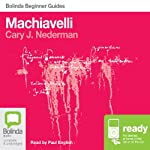 Machiavelli: Bolinda Beginner Guides | Cary J. Nederman