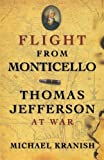 img - for Flight from Monticello: Thomas Jefferson at War by Michael Kranish (2011-09-01) book / textbook / text book