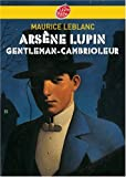 echange, troc Maurice Leblanc - Ars&egrave;ne Lupin : Ars&egrave;ne Lupin gentleman-cambrioleur