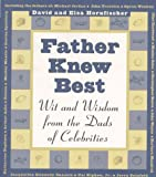 img - for Father Knew Best: Wit and Wisdom from the Dads of Celebrities book / textbook / text book