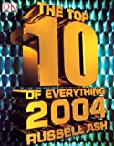 The Top 10 of Everything 2004 (0789496593) by Russell Ash