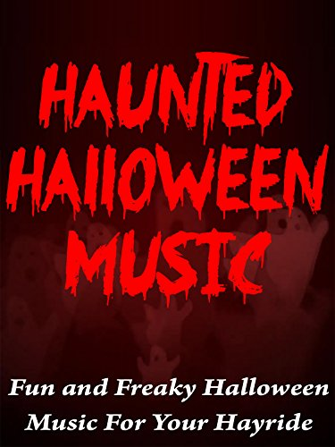 Haunted Halloween Music: Fun and freaky Halloween music for your hayride