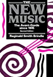 The new music :  the avant-garde since 1945 /