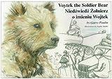 Voytek the Soldier Bear: Niedzwiedz Zolnierz O Imieniu Wojtek