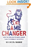 Game Changer: How the English Premier League came to dominate the world