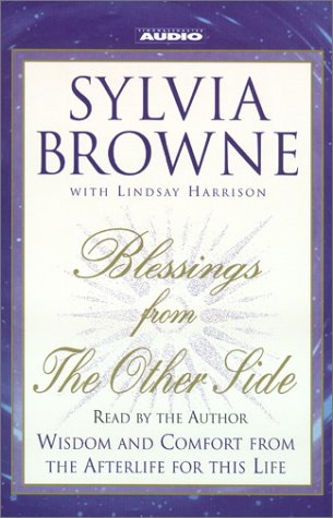 Image for Blessings from the Other Side : Wisdom and Comfort from the Afterlife for This Life