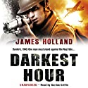 Darkest Hour: Jack Tanner, Book 2 Audiobook by James Holland Narrated by Gordon Griffin