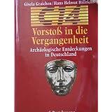 C14 Vorstoß in die Vergangenheit / Archäologische Entdeckungen in Deutschland
