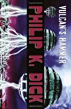 Vulcan's Hammer: A Novel (1400030129) by Philip K. Dick