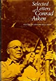 Selected Letters of Conrad Aiken (0300021801) by Conrad Aiken