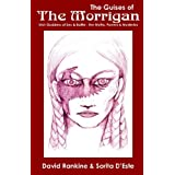 The Guises of the Morrigan: The Irish Goddess of Sex and Battle Her Myths, Powers and Mysteriesby David Rankine