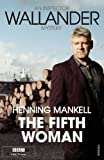 Henning Mankell The Fifth Woman: Kurt Wallander