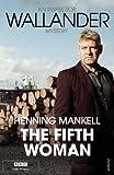 The Fifth Woman: Kurt Wallander Henning Mankell