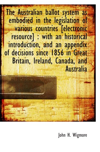 The Australian ballot system as embodied in the legislation of various countries [electronic resourc