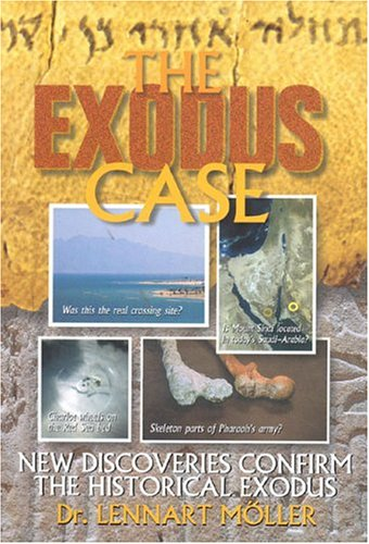 Book: The Exodus Case - New Discoveries Confirm the Historical Exodus by Lennart Moller