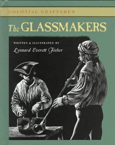 The Glassmakers (Colonial Craftsmen)