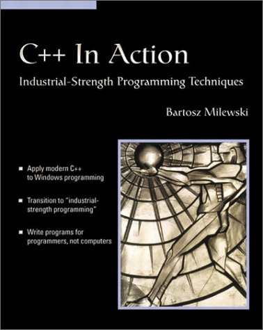 C++ In Action: Industrial Strength Programming Techniques