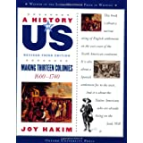 A History of US: Making Thirteen Colonies: 1600-1740 A History of US Book Two ~ Joy Hakim