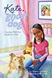 Wayne L. Wilson Kate, the Ghost Dog: Coping with the Death of a Pet