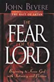 The Fear of the Lord: Discover the Key to Intimately Knowing God (Inner Strength Series) (0884194868) by Bevere, John