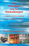 Michael Welham The Poacher and the Gamekeeper: Leadership for Risk Mitigation in Occupational Safety and Health