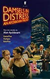 Damsels in Distress: An Ayckbourn Trilogy: Game Plan, Flat Spin, Role Play (057121648X) by Ayckbourn, Alan