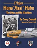 "Major Hans ""Assi"" Hahn: The Man and His Machines"