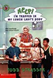 Help! I'm Trapped in My Lunch Lady's Body (0590978055) by Strasser, Todd