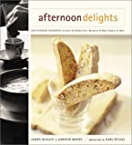 img - for Afternoon Delights: Coffeehouse Favorites: Cookies & Coffee Cake, Brownies & Bars, Scones & More book / textbook / text book