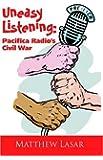 Uneasy Listening: Pacifica Radio's Civil War